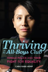 Thriving in an All-Boys Club - Female Police and Their Fight for Equality (ISBN: 9781442274297)
