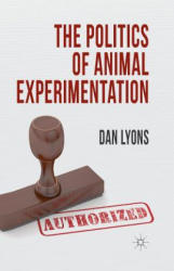 Politics of Animal Experimentation (ISBN: 9781349346837)
