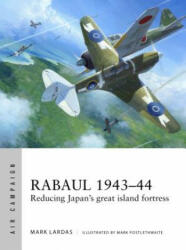 Rabaul 1943-44 - Mark Lardas, Adam Tooby (ISBN: 9781472822444)