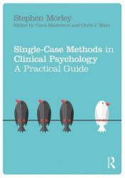 Single Case Methods in Clinical Psychology - A Practical Guide (ISBN: 9781138211506)