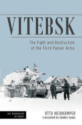 Vitebsk - The Fight and Destruction of the 3rd Panzer Army (ISBN: 9781612005485)