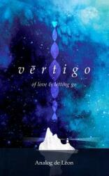 Vertigo: Of Love & Letting Go (ISBN: 9781449487751)