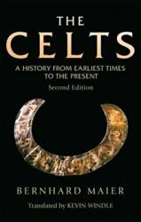 Celts - A History from Earliest Times to the Present (ISBN: 9781474427203)