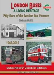 London Buses a Living Heritage - Fifty Years of the London Bus Museum (ISBN: 9781857944761)