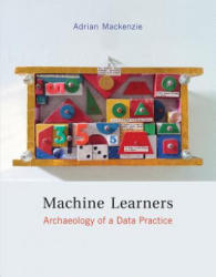 Machine Learners - Adrian Mackenzie (ISBN: 9780262036825)