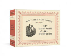 May I See You Home? - 19th-Century Pickups for 21st-Century Suitors (ISBN: 9780451499233)