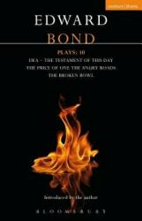 Bond Plays: 10 - Dea; The Testament of this Day; The Price of One; The Angry Roads; The Hungry Bowl (ISBN: 9781350039513)