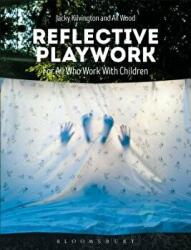 Reflective Playwork - For All Who Work with Children (ISBN: 9781474254038)