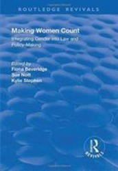 Making Women Count: Integrating Gender into Law and Policy-making - Integrating Gender into Law and Policy-making (ISBN: 9781138738522)