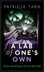 Lab of One's Own - Science and Suffrage in the First World War (ISBN: 9780198794981)