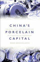 China's Porcelain Capital - The Rise, Fall and Reinvention of Ceramics in Jingdezhen (ISBN: 9781350044821)