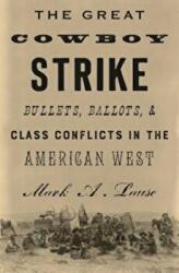 Great Cowboy Strike - Bullets, Ballots & Class Conflicts in the American West (ISBN: 9781786631961)