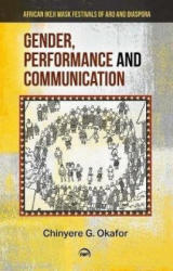Gender, Performance And Communication - African Ikeji Mask Festivals of Aro and Diaspora (ISBN: 9781592219537)