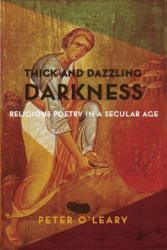 Thick and Dazzling Darkness - Religious Poetry in a Secular Age (ISBN: 9780231173308)