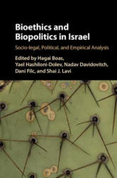 Bioethics and Biopolitics in Israel - Socio-legal, Political, and Empirical Analysis (ISBN: 9781107159846)