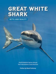 Great White Shark - Myth and Reality (ISBN: 9781770859531)