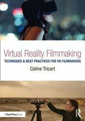Virtual Reality Filmmaking - Techniques & Best Practices for VR Filmmakers (ISBN: 9781138233966)