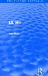 J. S. Mill - Alan Ryan (ISBN: 9781138683365)