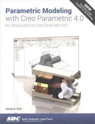 Parametric Modeling with Creo Parametric 4.0 (ISBN: 9781630571054)