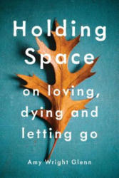 Holding Space (ISBN: 9781941529782)