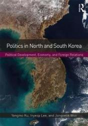 Politics in North and South Korea - Political Development, Economy, and Foreign Relations (ISBN: 9781138647503)