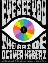 Eye See You - The Art of Oliver Hibert (ISBN: 9780764354434)