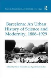 Barcelona: An Urban History of Science and Modernity, 1888-1929 (ISBN: 9780815366744)