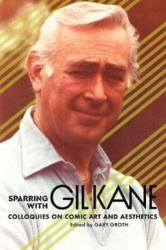 Sparring with Gil Kane Debating the History and Aesthetics of Comics (ISBN: 9781683960713)