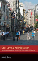 Sex, Love, and Migration (ISBN: 9781501713149)