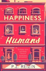 Happiness for Humans - P. Z. Reizin (ISBN: 9780751566697)