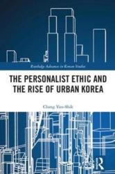 Personalist Ethic and the Rise of Urban Korea (ISBN: 9781138097902)