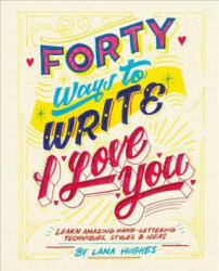 Forty Ways to Write I Love You (ISBN: 9781781575239)