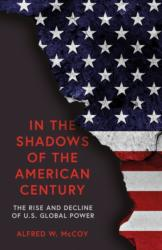 In the Shadows of the American Century - Alfred W. McCoy (ISBN: 9781786074157)