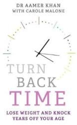 Turn Back Time - Lose weight and knock years off your age (ISBN: 9781786068279)