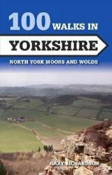100 Walks in Yorkshire - North York Moors and Wolds (ISBN: 9781785003851)