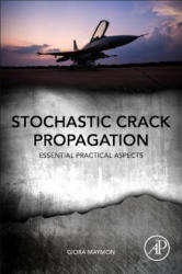 Stochastic Crack Propagation - Essential Practical Aspects (ISBN: 9780128141915)