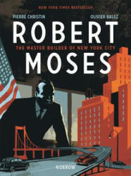 Robert Moses - Pierre Christin, Olivier Balez (ISBN: 9781910620366)