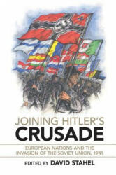 Joining Hitler's Crusade - European Nations and the Invasion of the Soviet Union, 1941 (ISBN: 9781316649749)