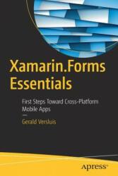 Xamarin. Forms Essentials - First Steps Toward Cross-Platform Mobile Apps (ISBN: 9781484232392)