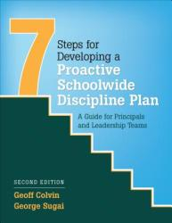 Seven Steps for Developing a Proactive Schoolwide Discipline Plan - A Guide for Principals and Leadership Teams (ISBN: 9781506328195)