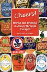 CHEERS! - Drinks and drinking in Jersey through the ages (ISBN: 9781912020713)