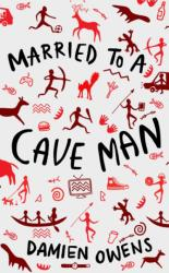 Married to a Cave Man (ISBN: 9781911586845)