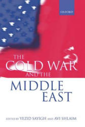 Cold War and the Middle East - Yezid Sayigh, Avi Shlaim (ISBN: 9780198290995)