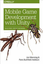 Mobile Game Development with Unity (ISBN: 9781491944745)