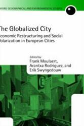 Globalized City - Economic Restructuring and Social Polarization in European Cities (ISBN: 9780199260409)