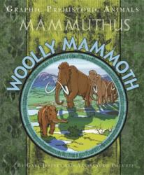 Graphic Prehistoric Animals: Woolly Mammoth (ISBN: 9781445158846)