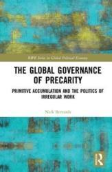 Global Governance of Precarity - Primitive Accumulation and the Politics of Irregular Work (ISBN: 9781138303720)