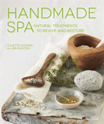 Handmade Spa - Natural Treatments to Revive and Restore (ISBN: 9781911127192)