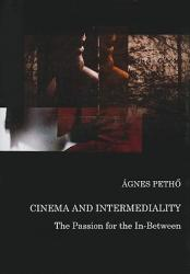 Cinema and Intermediality - The Passion for the in-Between (ISBN: 9781443828796)