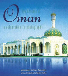 Heritage of Oman - A Celebration in Photographs (ISBN: 9781859640685)
